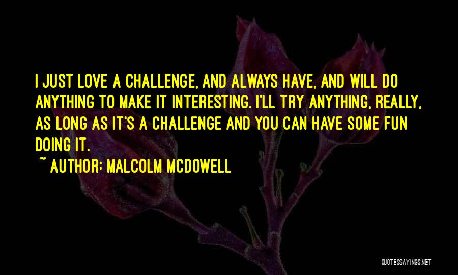 Malcolm McDowell Quotes 1859543