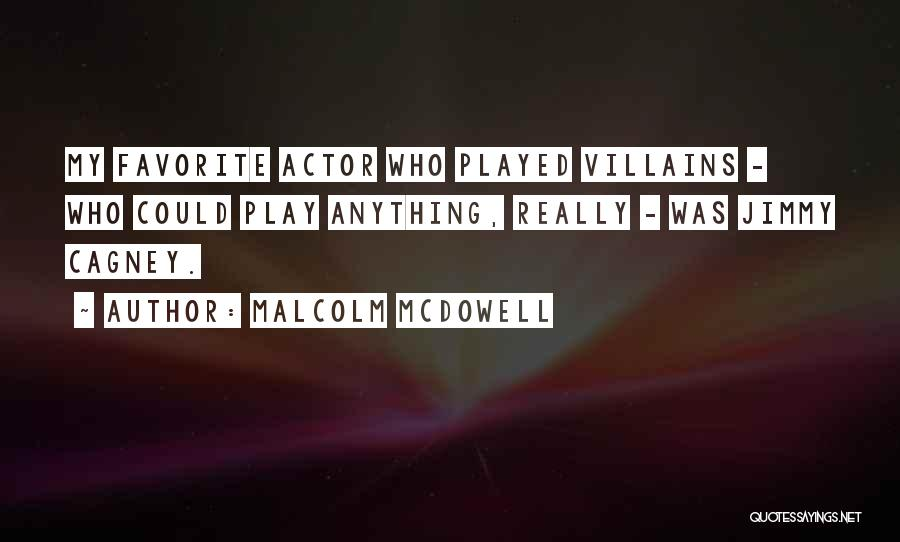 Malcolm McDowell Quotes 1996426