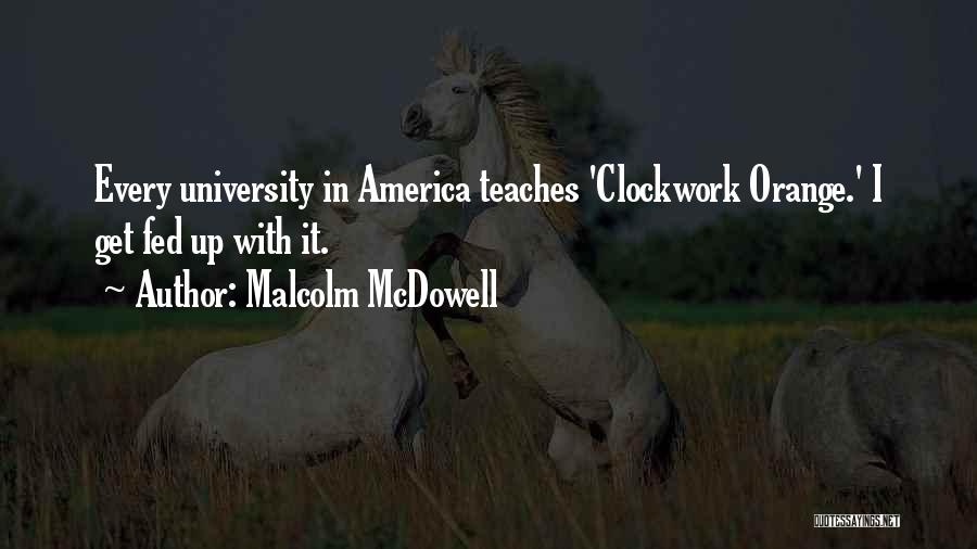 Malcolm McDowell Quotes 2044602
