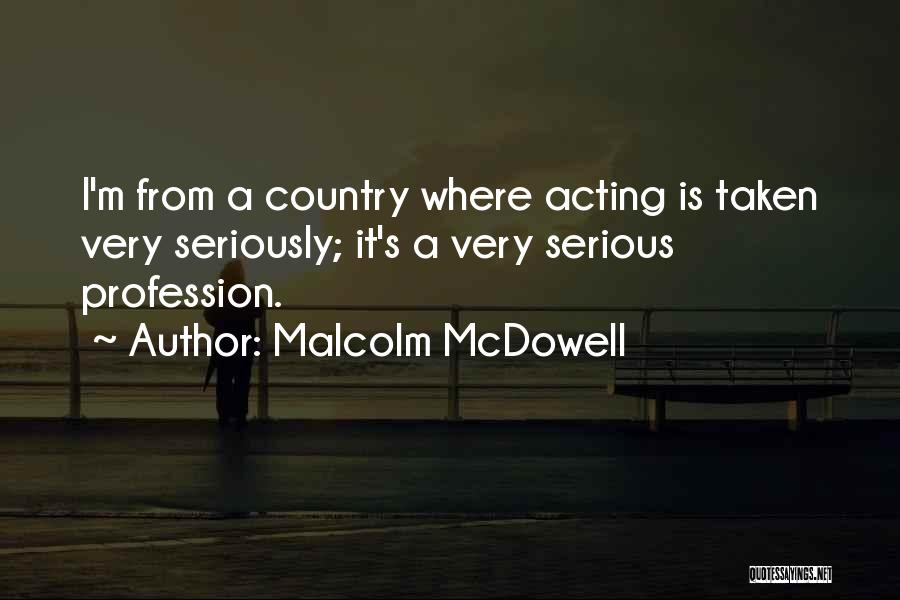 Malcolm McDowell Quotes 2116708