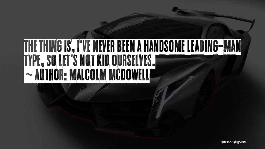 Malcolm McDowell Quotes 2186602