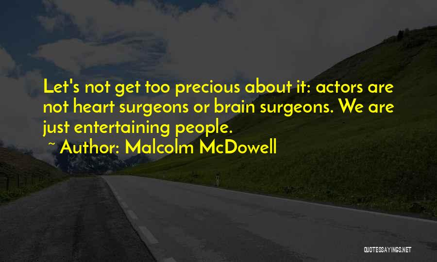 Malcolm McDowell Quotes 592861