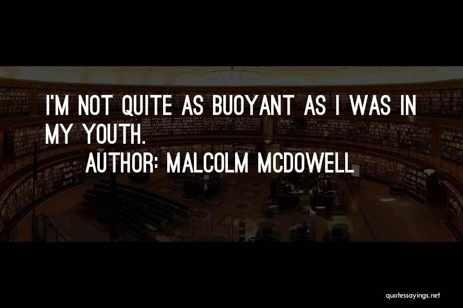 Malcolm McDowell Quotes 649990