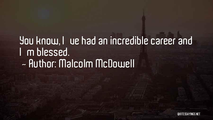 Malcolm McDowell Quotes 930152