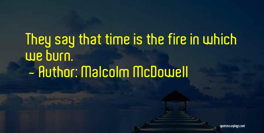 Malcolm McDowell Quotes 989511
