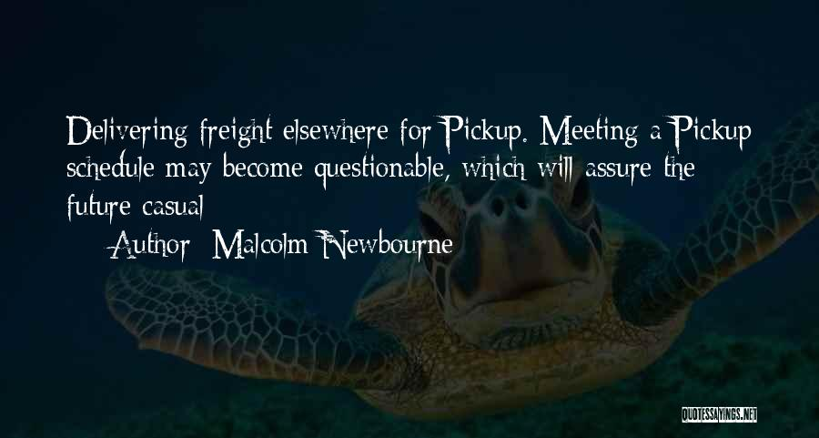 Malcolm Newbourne Quotes 538027
