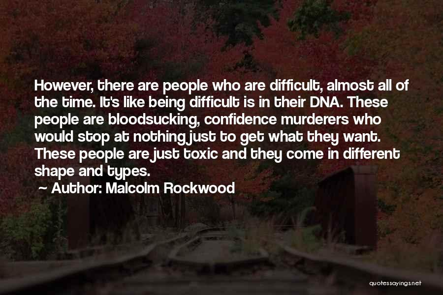 Malcolm Rockwood Quotes 1066372