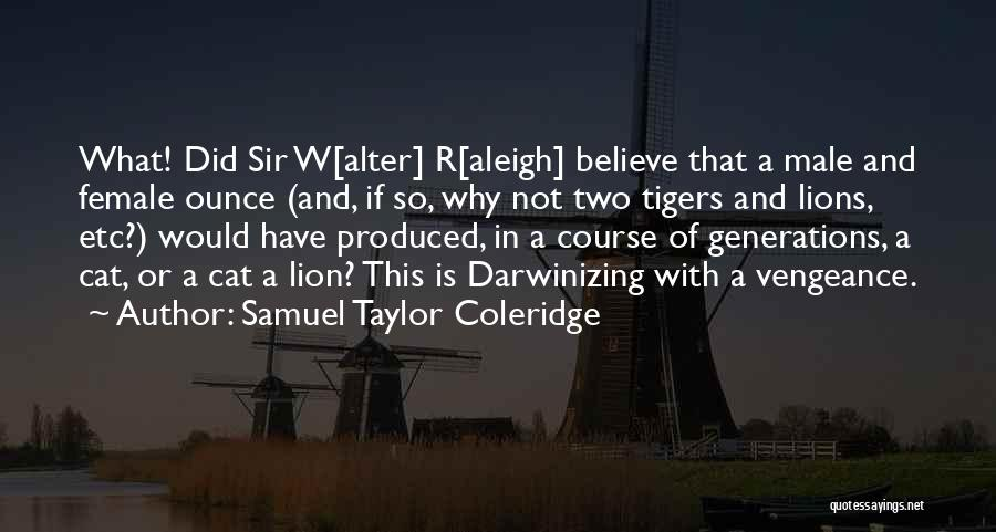 Male And Female Lion Quotes By Samuel Taylor Coleridge