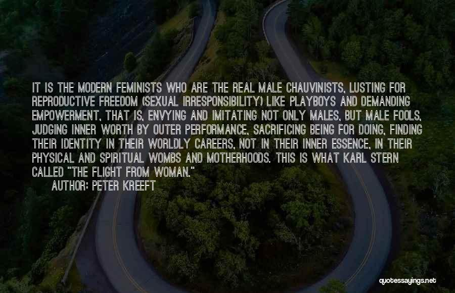 Male Chauvinists Quotes By Peter Kreeft