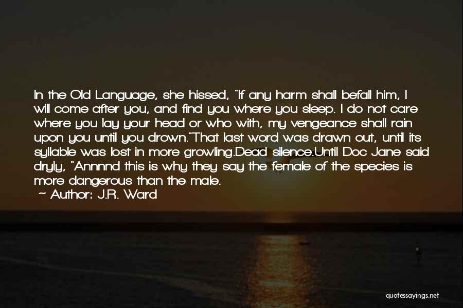 Male Female Funny Quotes By J.R. Ward