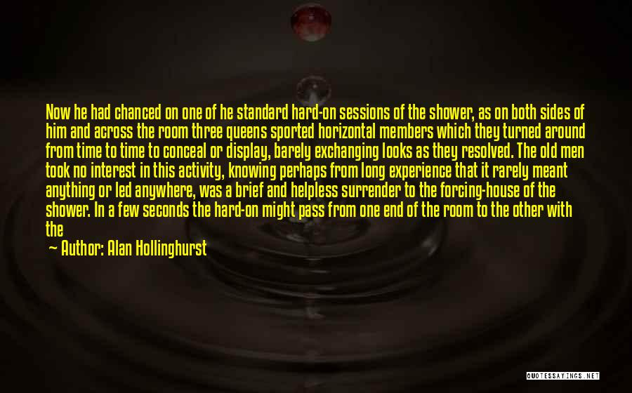 Maleness Quotes By Alan Hollinghurst