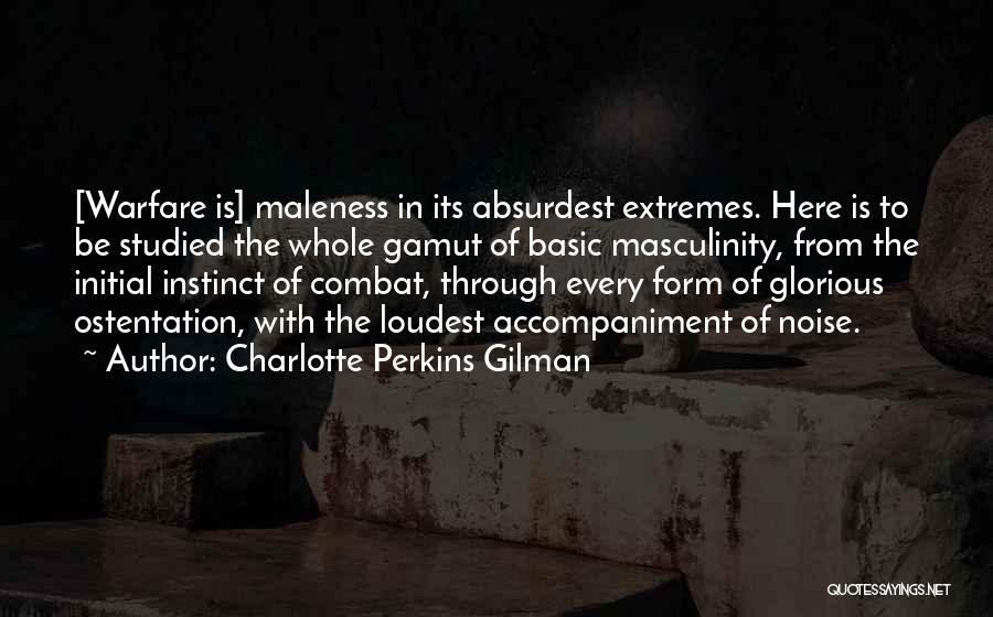 Maleness Quotes By Charlotte Perkins Gilman