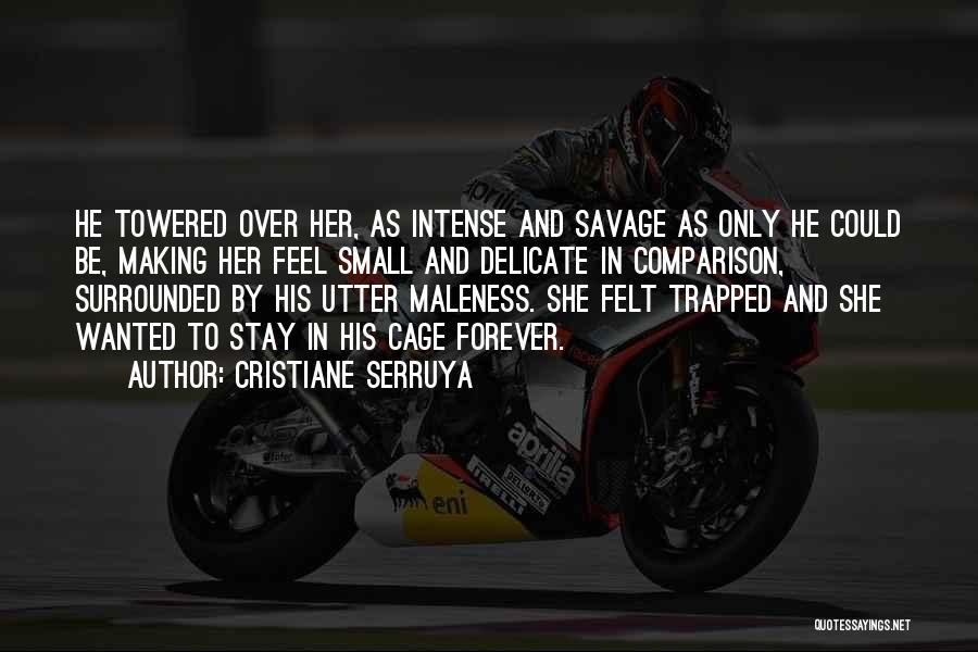 Maleness Quotes By Cristiane Serruya