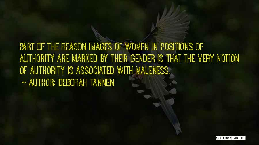 Maleness Quotes By Deborah Tannen