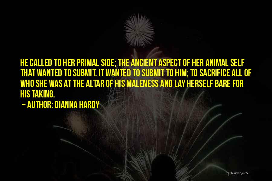 Maleness Quotes By Dianna Hardy