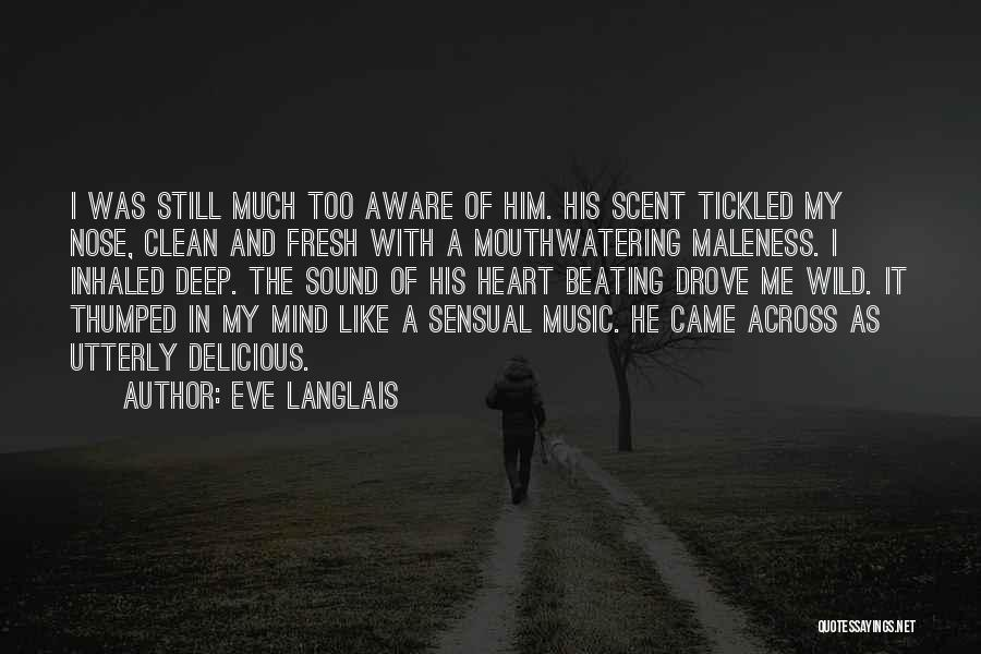 Maleness Quotes By Eve Langlais