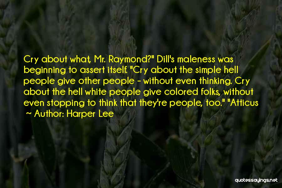 Maleness Quotes By Harper Lee