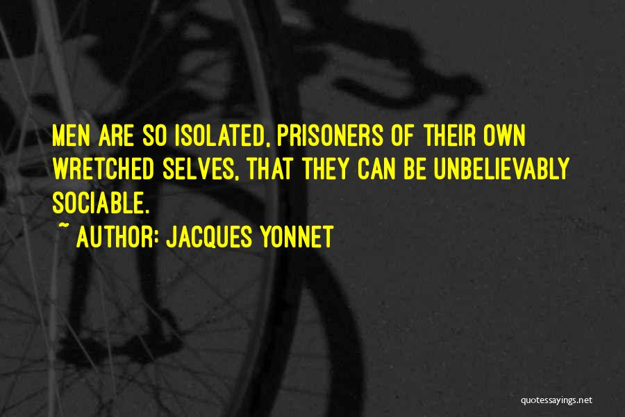 Maleness Quotes By Jacques Yonnet
