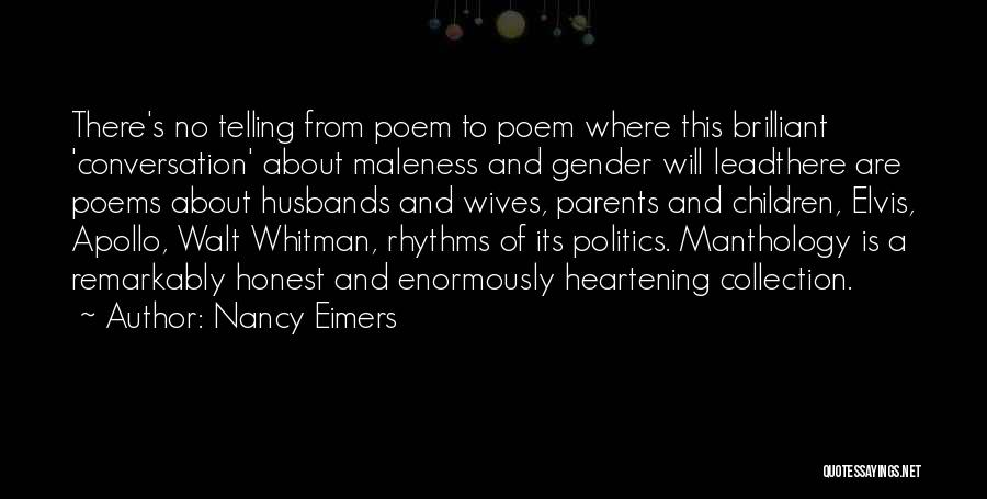 Maleness Quotes By Nancy Eimers
