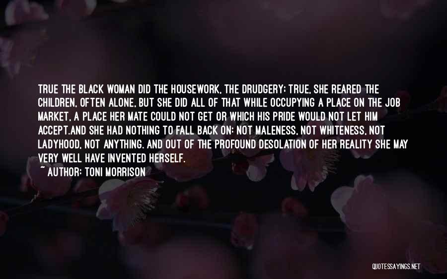 Maleness Quotes By Toni Morrison