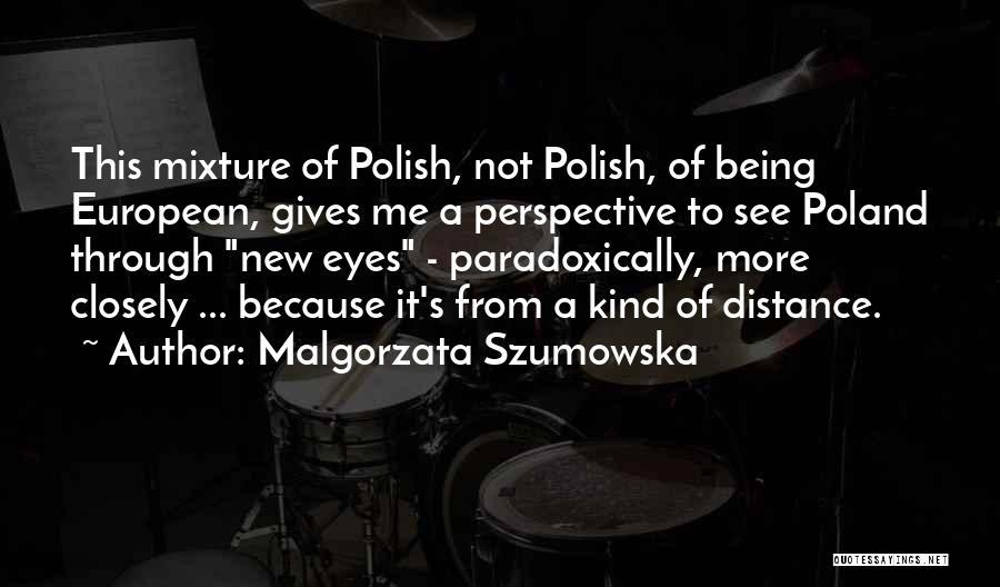 Malgorzata Szumowska Quotes 1118136