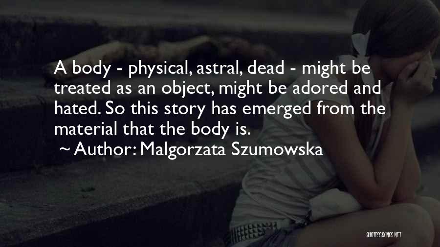 Malgorzata Szumowska Quotes 1703156