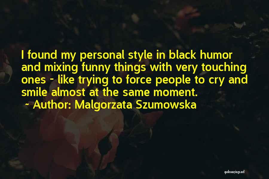 Malgorzata Szumowska Quotes 173851