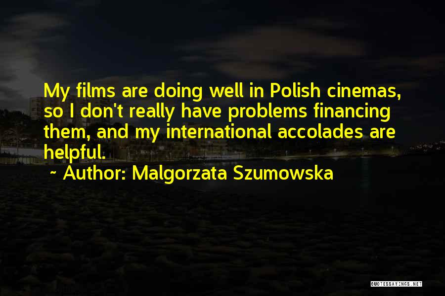 Malgorzata Szumowska Quotes 1831869