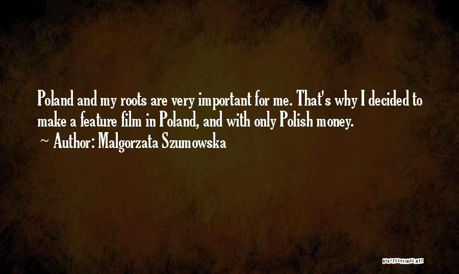 Malgorzata Szumowska Quotes 1944592
