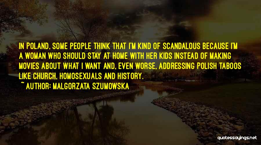 Malgorzata Szumowska Quotes 464063