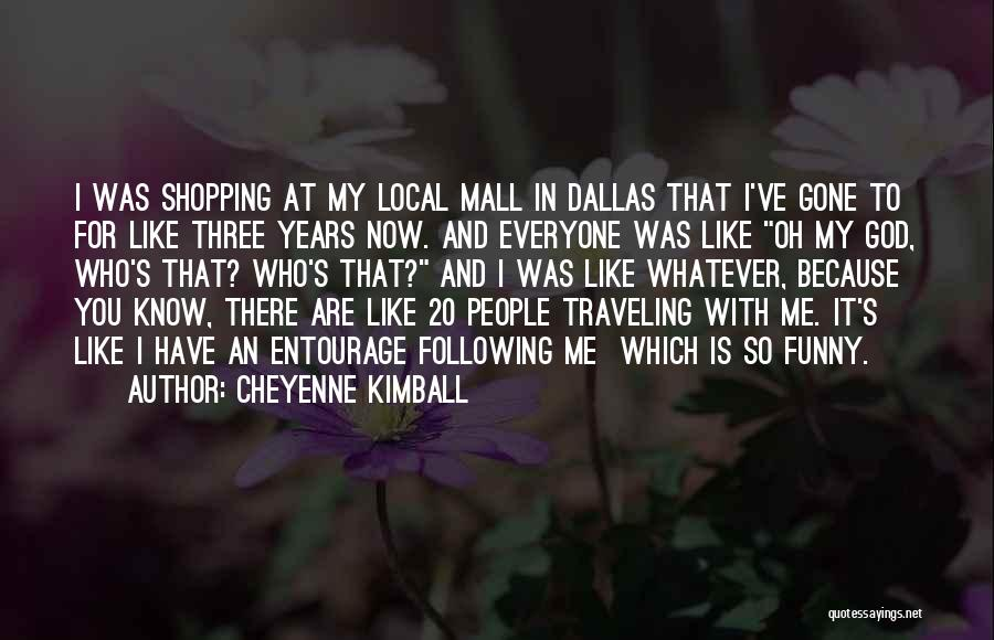Mall Cop Funny Quotes By Cheyenne Kimball