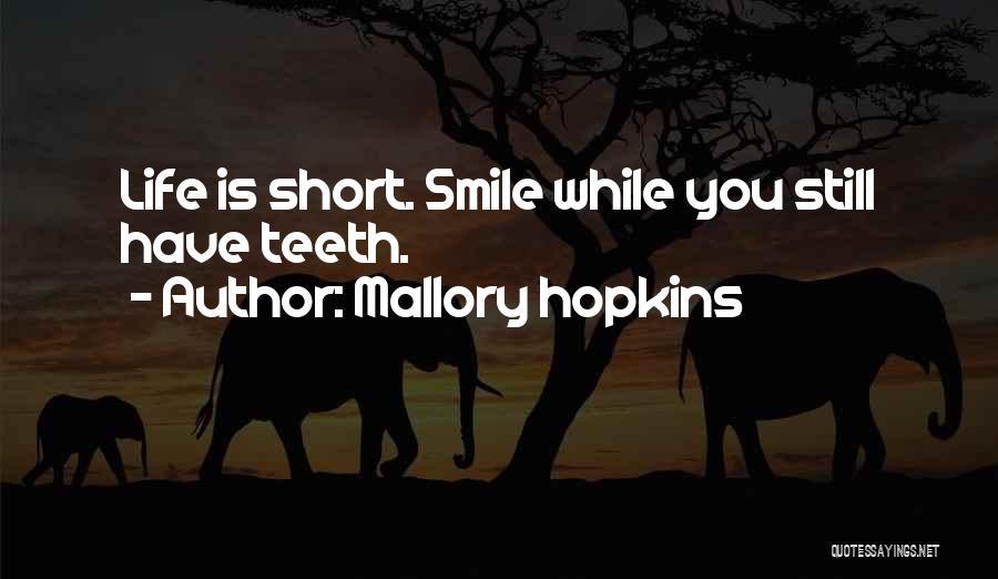 Mallory Hopkins Quotes 168773