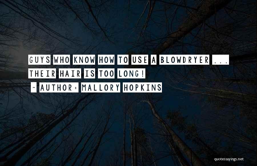 Mallory Hopkins Quotes 462889