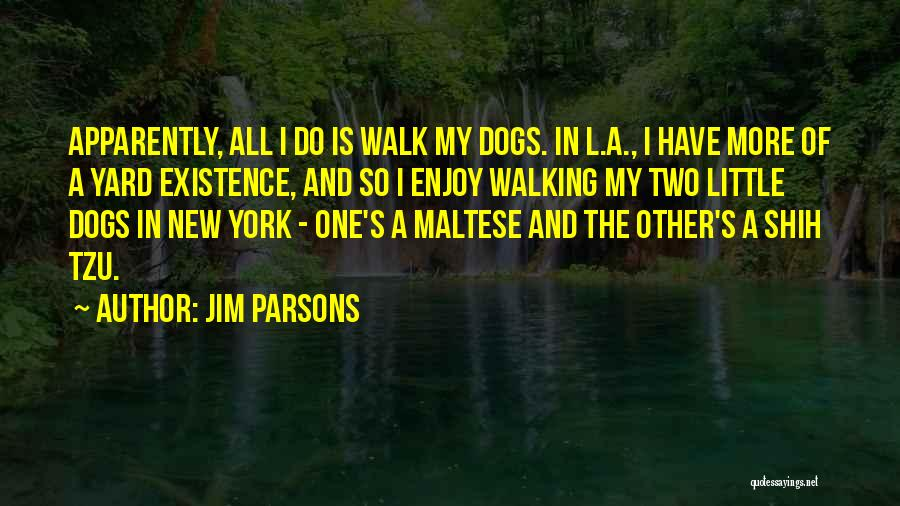 Maltese Quotes By Jim Parsons