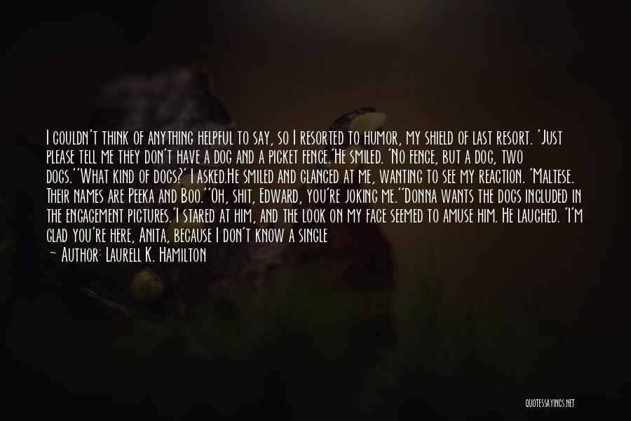 Maltese Quotes By Laurell K. Hamilton