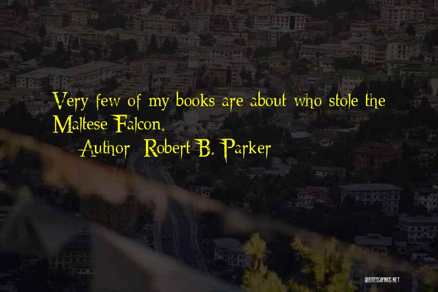 Maltese Quotes By Robert B. Parker