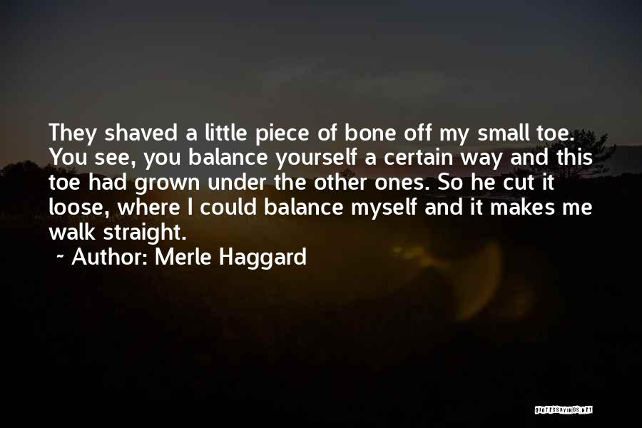 Mama Fratelli Quotes By Merle Haggard