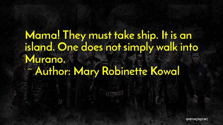 Mama Mary Quotes By Mary Robinette Kowal