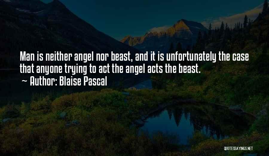 Man And Beast Quotes By Blaise Pascal