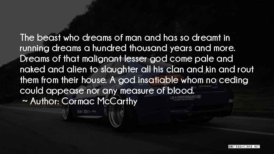 Man And Beast Quotes By Cormac McCarthy