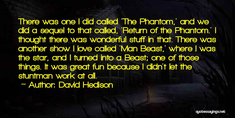 Man And Beast Quotes By David Hedison