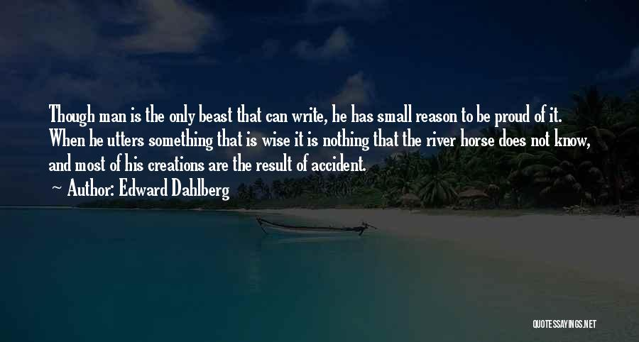 Man And Beast Quotes By Edward Dahlberg