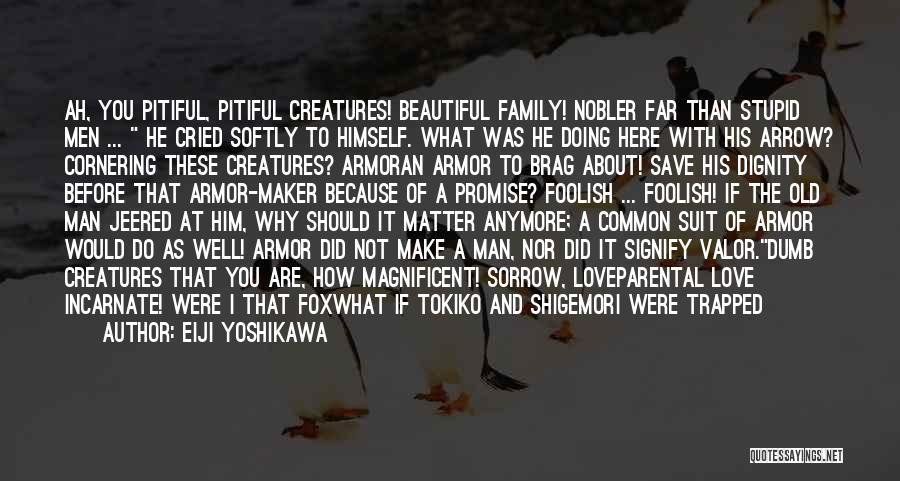 Man And Beast Quotes By Eiji Yoshikawa