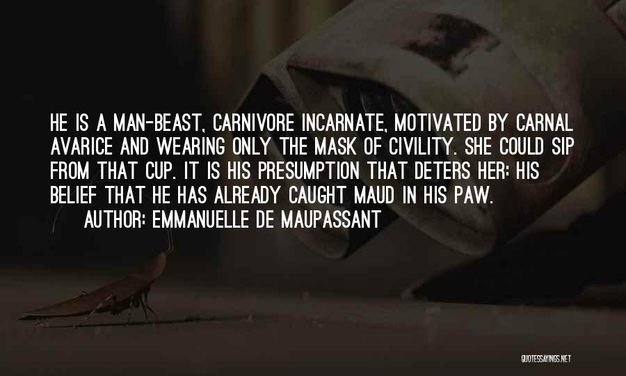 Man And Beast Quotes By Emmanuelle De Maupassant