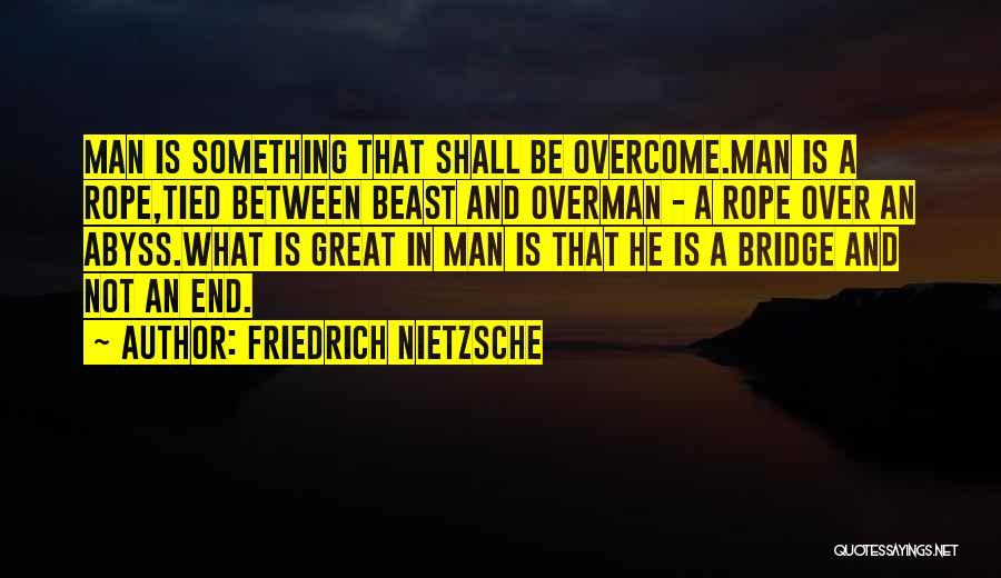 Man And Beast Quotes By Friedrich Nietzsche