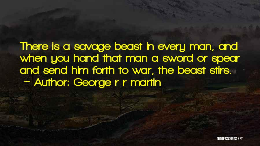 Man And Beast Quotes By George R R Martin