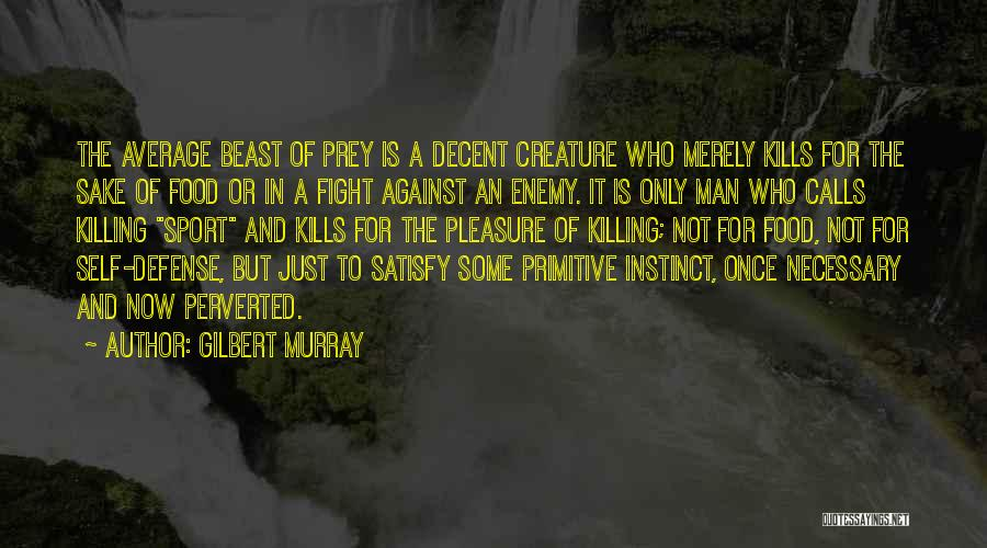 Man And Beast Quotes By Gilbert Murray