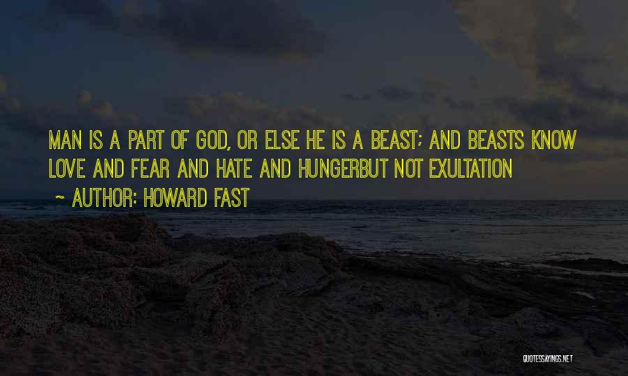Man And Beast Quotes By Howard Fast
