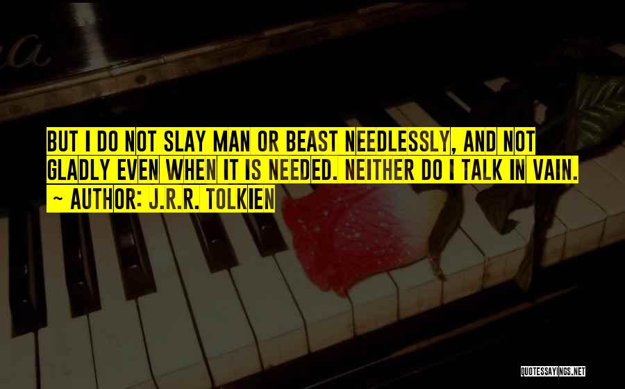 Man And Beast Quotes By J.R.R. Tolkien
