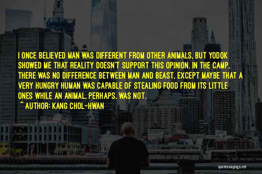 Man And Beast Quotes By Kang Chol-Hwan